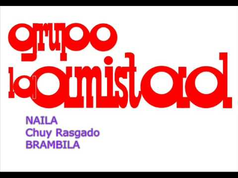 NAILA - GRUPO LA AMISTAD (Version Original)