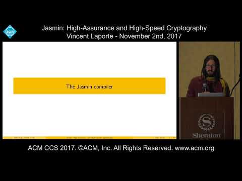ACM CCS 2017 - Jasmin: High-Assurance and High-Speed Cryptography - Vincent Laporte