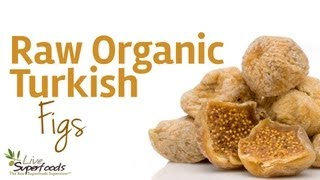 All About Raw Organic Turkish Figs - Livesuperfoods.com