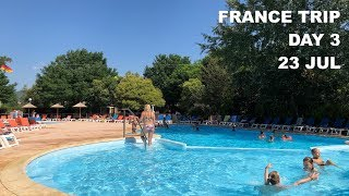 France Trip 2018 - Day 3 - 23 Jul - Camping La Roubine