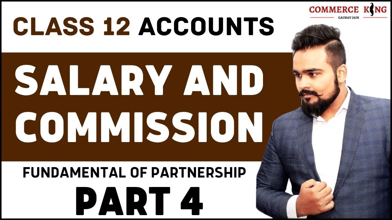 Episode 14 , Salary and commission | Profit and loss appropriation account | Class 12 accounts |
