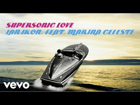 Ian Ikon - Supersonic Love ft. Marina Celeste