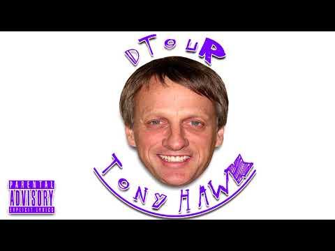 Dtour - Tony Hawk [Official Audio]