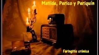 Matilde, Perico y Periquín - Faringitis crónica (Sketch)