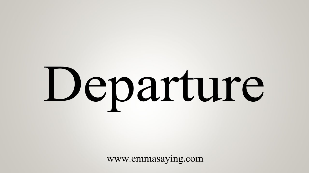 How To Say Departure