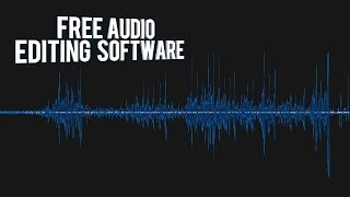 Best Free Sound Recording & Editing Software
