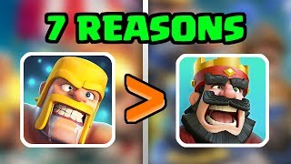 Top 7 Reasons Why Clash of Clans Is BETTER Than Clash Royale