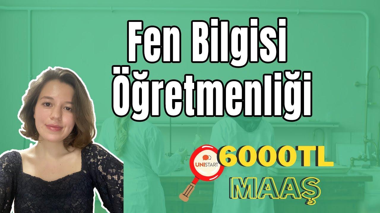 FEN BİLGİSİ ÖĞRETMENLİĞİ | 4.000 TL -  ∞ TL MAAŞ!