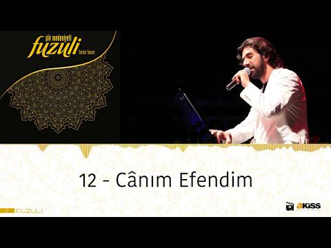 Fuzûlî - 12 - Cânım Efendim