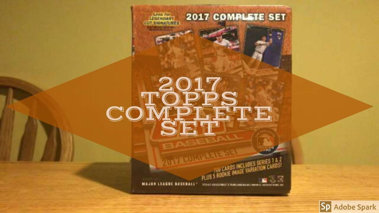 Opening The 2017 Topps Baseball Complete Set