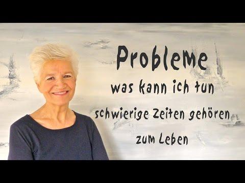Probleme - was tun in schwierige Zeiten - sie gehören zum Leben - Greta Silver