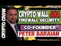 CryptoWall FireWall Security AMA with Peter Baraian - Crypto Security ⌨
