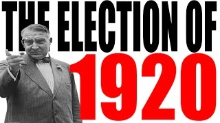 The 1920 Election Explained