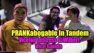 PRANKabogable In Tandem - ViceIon Inistress Si Wilbert | VICE GANDA