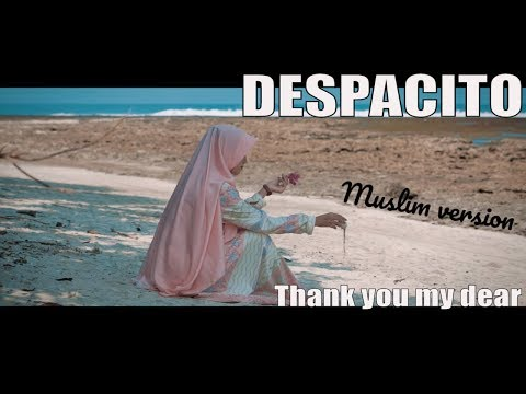 Despacito - Versi Muslim (thank you my dear)