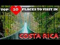 Top 10 Places To Visit In Costa Rica