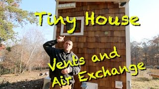 Tiny House - Exhaust Vents And Air Exchange