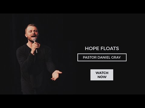 Hope Floats | Pastor Daniel Gray