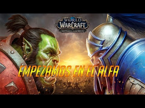 WORLD OF WARCRAFT - BATTLE FOR AZEROTH (ALFA) - EMPEZAMOS