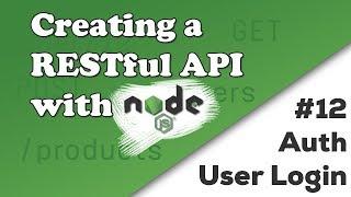 Adding User Login & JWT Signing | Creating A REST API With Node.js