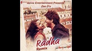 Radha Remix - Zee D | Jab Harry Met Sejal | Shah Rukh Khan, Anushka Sharma | Bollywood Remix 2017