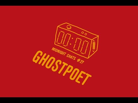 Ghostpoet – Midnight Chats Podcast Episode 27
