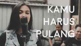 Kamu Harus Pulang - Slank (Cover by  Wijil ) // EXI Backyard Sessions