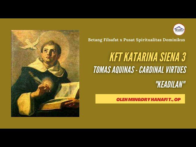 [KFT KATARINA SIENA 3] TEOLOGI TOMAS AQUINAS -  KEADILAN ft. Mingdry Hanafi T., OP