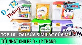 Top 10 Loại Sữa Similac Của Mỹ Tốt Nhất Cho Bé 0 - 12 Tháng - Đồ Mỹ .vn