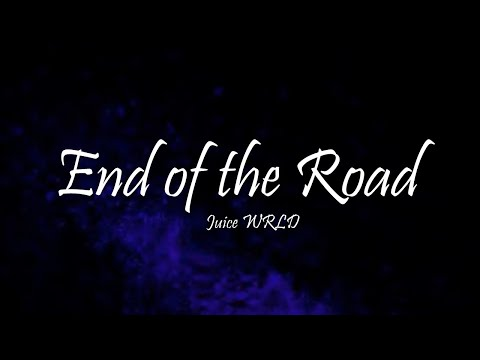 juice-wrld---end-of-the-road-(lyrics)
