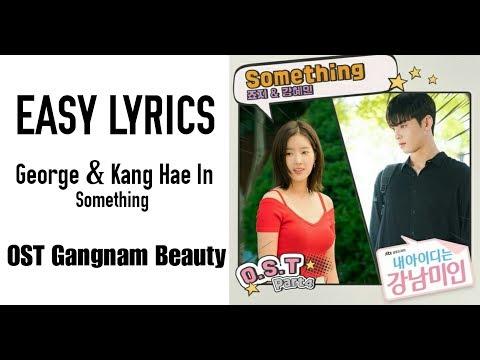GEORGE, KANG HYE IN - Something [OST My ID Is Gangnam Beauty Part.4] EASY LYRICS