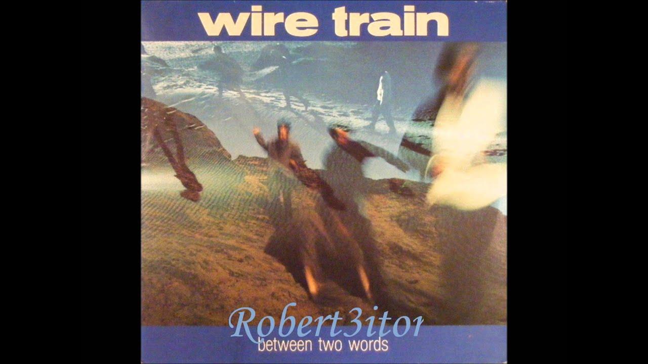 Wire Train - When She Was A Girl - 1985