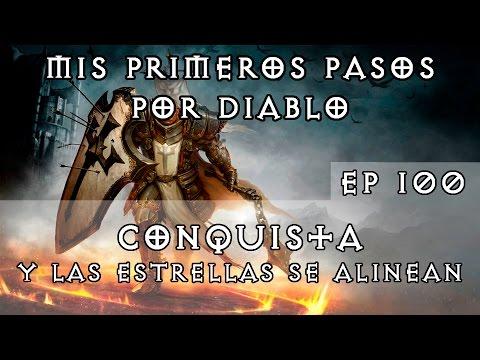 Diablo 3 - Mis primeros pasos por Diablo - Ep 100 - Conquista_Y las estrellas se alinean [SEASON 6]