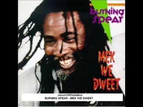 Burning Spear - Mek we Dweet