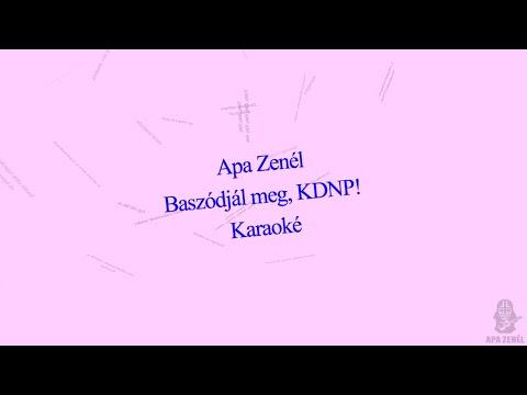 Apa Zenél: Baszódjál meg, KDNP! - Karaoké