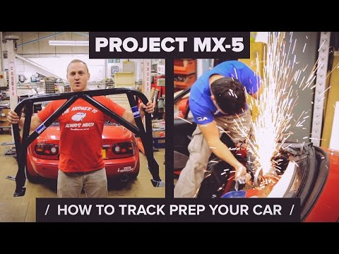Project MX-5: How To Track Prep Your Car