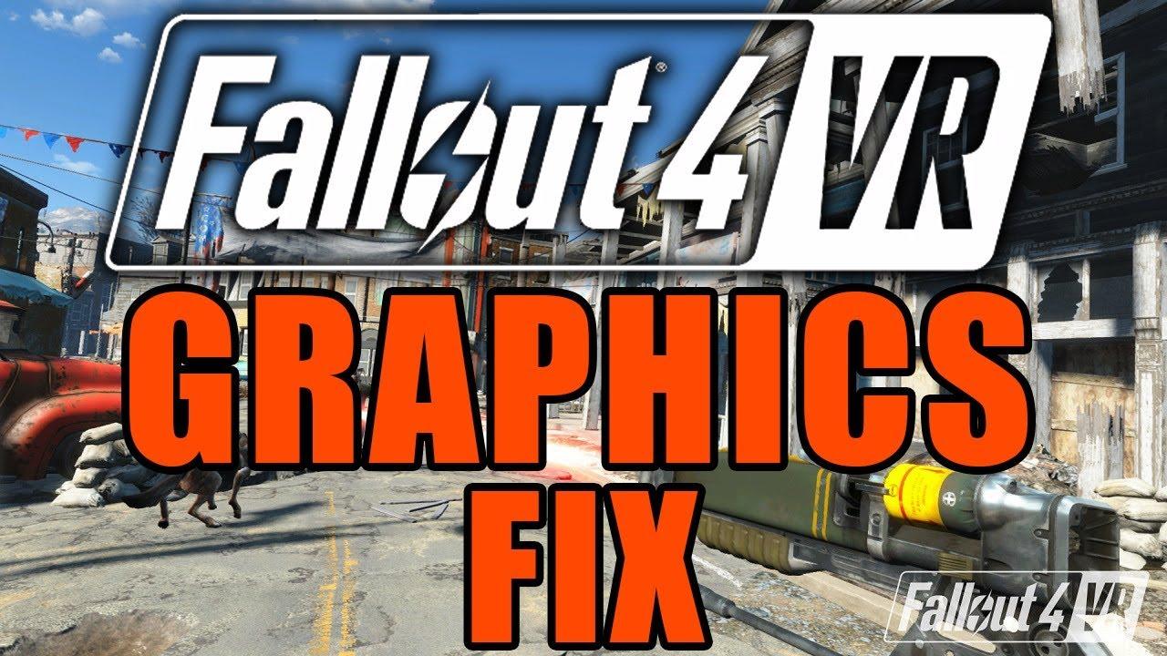 GRAPHICS UPDATE FIX + TUTORIAL | Fallout 4 VR