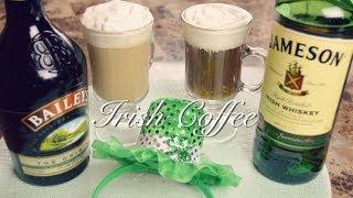 Irish Coffee Recipe : Irish Coffee Baileys : St Patrick&#39s Day : Seonkyoung Longest