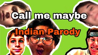 Call Me Maybe (Indian Parody)