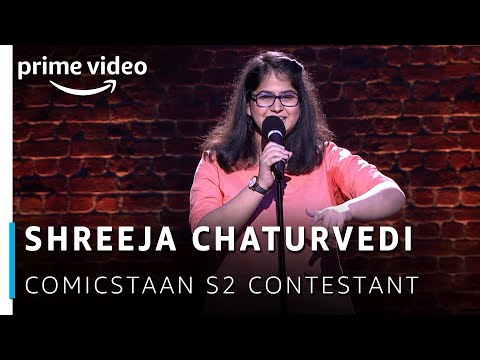 Shreeja Chaturvedi - Comicstaan Season 2 Contestant | New Amazon Original 2019