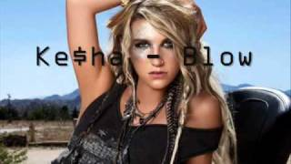 Ke$ha- Blow (New song)!!