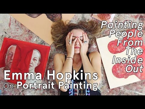 Painting People From The Inside Out: Emma Hopkins on Portrait Painting [Contains Nudity & Profanity]