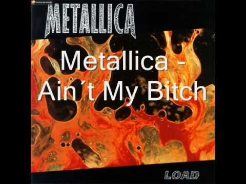 Metallica - Ain´t My Bitch (with lyrics)