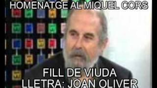 MIQUEL CORS. FILL DE VIUDA