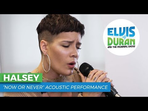 Halsey  Now or Never  Elvis Duran