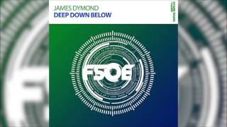 James Dymond - Deep Down Below *OUT NOW!*