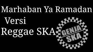 Download lagu Marhaban Ya Ramadhan Versi Reggae SKA
