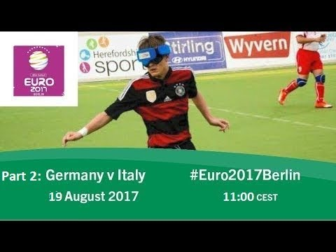 Germany v Italy (part 2) | 2017 IBSA Blind Football European Championships