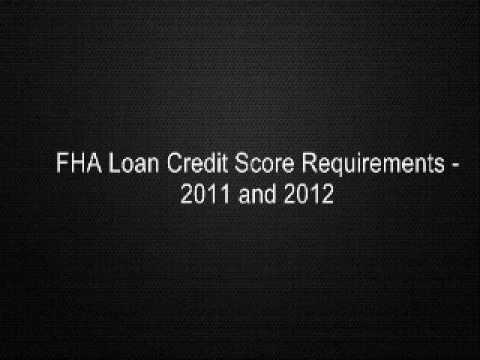 FHA Loan Credit Score Requirements - 2011 and 2012