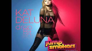 Kat Deluna - Drop It Low (Jump Smokers Remix) +DOWNLOAD